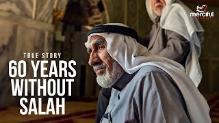 60 YEARS WITHOUT SALAH - TRUE STORY