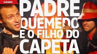 getlinkyoutube.com-Padre Quemedo e o Filho do Capeta