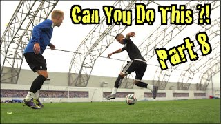 getlinkyoutube.com-Learn Amazing Football Skills : Can You Do This?! Part 8 | F2Freestylers