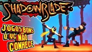 getlinkyoutube.com-Jogos Bons Q Vc Não Conhece: Shadow Blade Reload