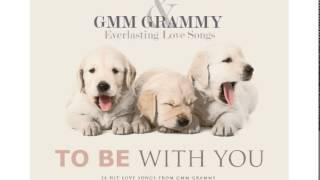รวมเพลง - GMM GRAMMY & Everlasting Love Songs 9 (TO BE WITH YOU)