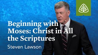 getlinkyoutube.com-Steven Lawson: Beginning with Moses: Christ in All the Scriptures