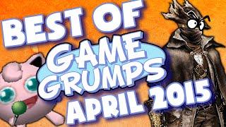 BEST OF Game Grumps - Apr. 2015