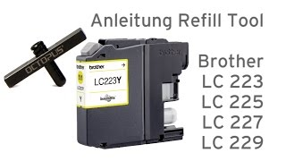 getlinkyoutube.com-Anleitung zum Befüllen der Brother LC 223, LC 225, LC 227, LC 229 Druckerpatronen