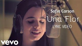 getlinkyoutube.com-Sofia Carson - Una flor (letra)
