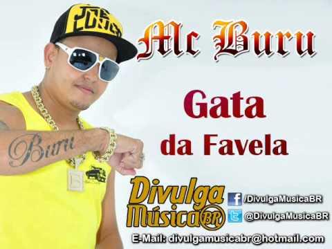 Mc Buru - Gata da Favela (Lançamento TOP Funk Melody 2013 - Oficial)