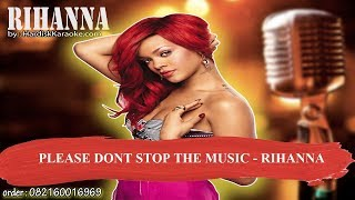 PLEASE DONT STOP THE MUSIC   RIHANNA  Karaoke