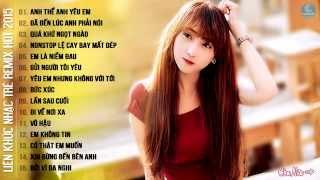 getlinkyoutube.com-Nhạc Remix - Liên Khúc Nhạc Trẻ Remix Hay Nhất 4/2016 - Việt Mix Mới Nhất Năm