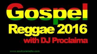 getlinkyoutube.com-Gospel Reggae Music Mix 2016 - DJ Proclaima Gospel Reggae