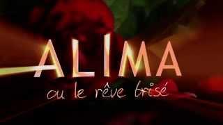 Bande annonce ''Alima ou le rêve brisé''