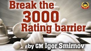 getlinkyoutube.com-Break the 3000 Rating barrier by GM Igor Smirnov