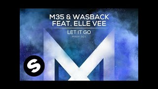 getlinkyoutube.com-M35 & Wasback feat. Elle Vee - Let It Go