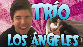 getlinkyoutube.com-TRÍO EN LOS ÁNGELES - VEGETTA777 WILLYREX BYSTAXX