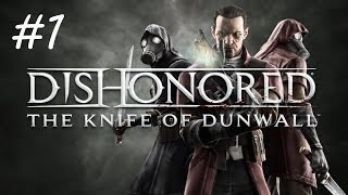 """getlinkyoutube.com-""""Dishonored: The Knife of Dunwall"""", HD walkthrough (Master Assassin), Level 1: A Captain of Industry"""