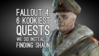 getlinkyoutube.com-Fallout 4: The 6 Kookiest Quests We Did Instead of Finding Shaun