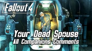 getlinkyoutube.com-Fallout 4 - Your Dead Spouse - All Companions Comments