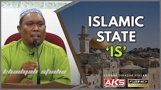 getlinkyoutube.com-Islamic State ( IS )  | Ustaz Auni Mohamad