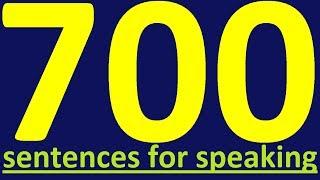 700 ENGLISH SENTENCES - ENGLISH SPEAKING PRACTICE. HOW TO LEARN ENGLISH SPEAKING EASILY