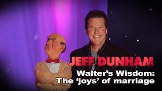 "getlinkyoutube.com-""Walter's Wisdom: The joys of marriage"" | Arguing with Myself  | JEFF DUNHAM"