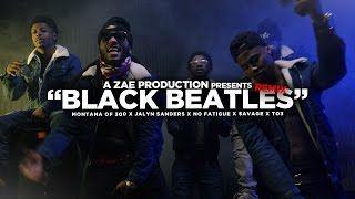 "Montana of 300 x Jalyn Sanders x No Fatigue x $avage x TO3 - ""BLACK BEATLES (REMIX)"" @AZaeProduction"