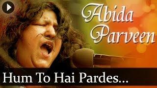 Hum To Hai Pardes - Abida Parveen - Superhit Qawwali Songs
