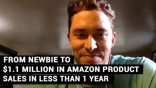 getlinkyoutube.com-From Newbie To $1.1 Million In Amazon Product Sales In Less Than 1 Year