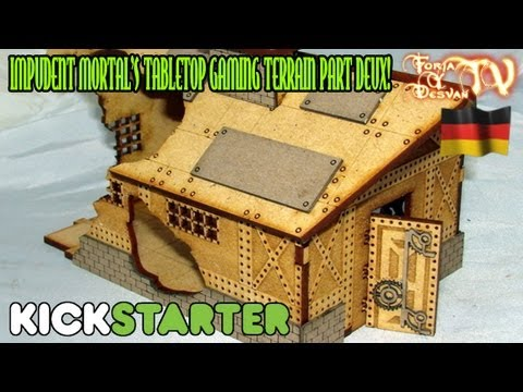 KICKSTARTER: IMPUDENT MORTAL'S TABLETOP GAMING TERRAIN PART DEUX (DEUTSCH)