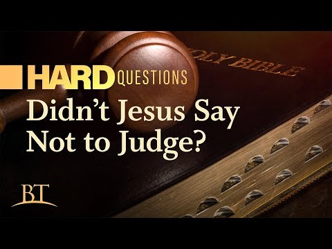 Beyond Today -- Didn't Jesus Say Not to Judge?