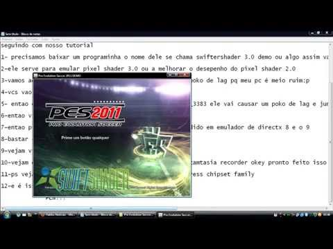 como rodar pes 2011 sem placa de video(how to run pes 2011 without video card)