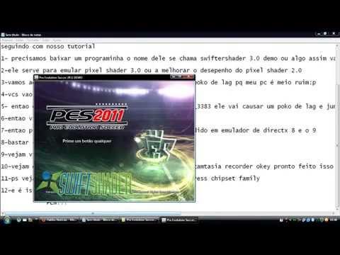 como rodar pes 2011 sem placa de video(how to run pes 2011 without video card)