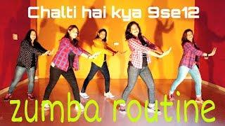 Chalti Hai Kya 9 Se 12 - Judwaa 2 -Zumba routine dance || Spartan gym