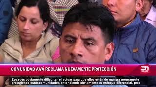 COMUNIDAD AWÁ RECLAMA NUEVAMENTE PROTECCIÓN