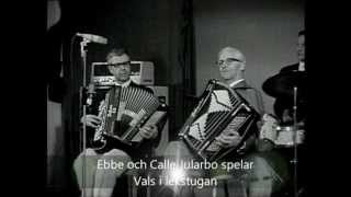 """getlinkyoutube.com-Från Klockarnäs """"Vals i lekstugan"""" med Ebbe och Calle Jularbo på dragspel"""