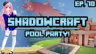 Pool Party! | ShadowCraft | Ep. 70