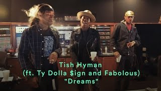 Tish Hyman - Dreams (ft. Ty Dolla $ign & Fabolous)