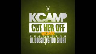 K Camp - Cut Her Off (Remix) (ft. Lil Boosie, YG & Too $hort)