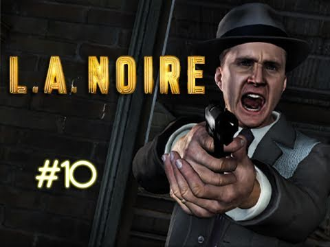 "LA Noire - Episode 10 ""SHOOT OUT!"" (Walkthrough, Playthrough, Let's Play)"