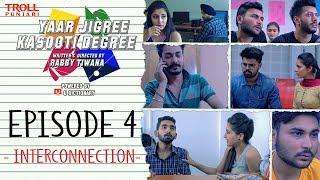 Yaar Jigree Kasooti Degree | Episode 4 - Interconnection | Punjabi Web Series 2018 | Troll Punjabi