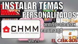 TUTORIAL: CHMM VER 2.7, INSTALAR TEMAS PERSONALIZADOS PARA TU 3DS ARM9 O EMUNAND (SORTEO?)