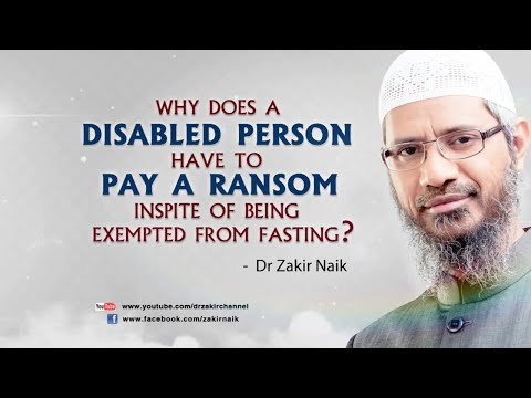 Why does a disabled person have to pay a ransom inspite of being exempted from fasting