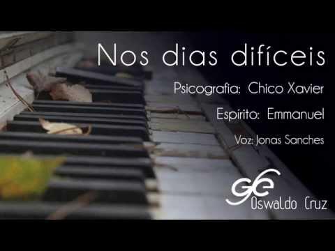 Nos dias dificeis - Emmanuel - Chico Xavier