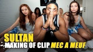 Sultan - Mec à meuf (Making of)