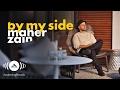 Maher Zain - By My Side   ماهر زين Official Lyrics 2016
