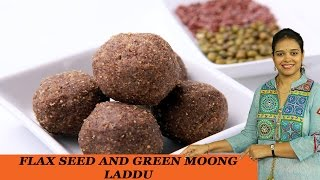 FLAX SEED AND GREEN MOONG LADDU - Mrs Vahchef