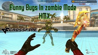 getlinkyoutube.com-CrossFire China 2.0 : Funny Bugs in Zombie mode/HMX (~˘▾˘)~ #60FPS
