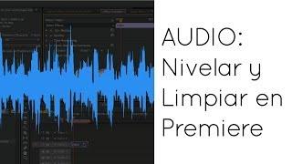 getlinkyoutube.com-Como nivelar y limpiar Audio en Premiere