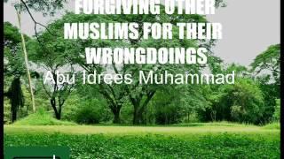 getlinkyoutube.com-Forgiving Other Muslims For Their Wrongdoings - Abu Idrees Muhammad