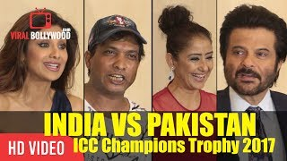 Bollywood Celebrities Reaction On India Vs Pakistan Match | ICC Champions Trophy 2017