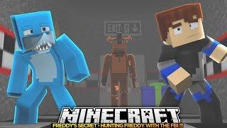 getlinkyoutube.com-Minecraft FREDDY'S SECRET - HUNTING DOWN FNAF WITH THE FBI !!!