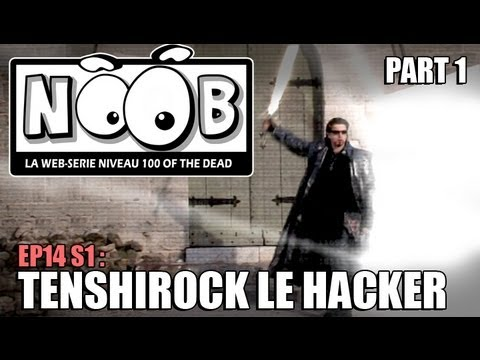 NOOB : S01 ep14 : TENSHIROCK LE HACKER (partie 1/2)